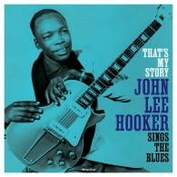 John Lee Hooker (Джон Ли Хукер): That'S My Story / Sings The Blues