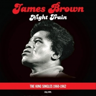 James Brown (Джеймс Браун): Night Train : King Singles Collection