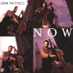 John Patitucci (Джон Патитуччи): Now