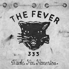 The Fever 333: Made An America