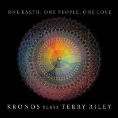 Kronos Quartet (Кро­нос-квар­тет): One Earth, One People, One Love: Kronos Plays Terry Riley