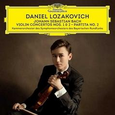 Daniel Lozakovich (ДаниэльЛозакович): Bach: Violin Concertos No. 2 & No. 1; Partita No. 2