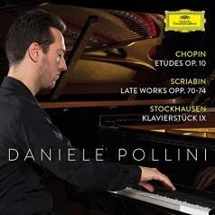 Daniele Pollini (Даниэле Поллини): Chopin: Etudes Op. 10; Scriabin: Late Works Opp. 70-74; Stockhausen: Klavierstück IX