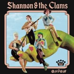 Shannon & The Clams: Onion