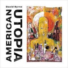 David Byrne (Дэвид Бирн): American Utopia