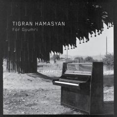 Tigran Hamasyan (Тигран Амасян): For Gyumri