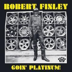 Robert Finley: Goin' Platinum!