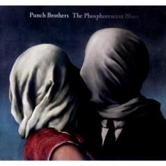 Punch Brothers: The Phosphorescent Blues