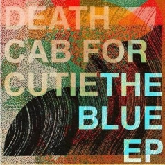 Death Cab For Cutie (Деад Каб): The Blue EP