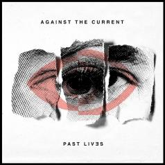 Against The Current: Past Lives