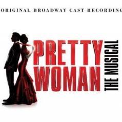 Original Broadway Cast Recording: Pretty Woman: The Musical