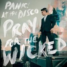 Panic! At The Disco (Паник Ат Зе Диско): Pray For The Wicked
