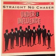 Straight No Chaser: Under The Influence
