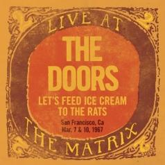 The Doors: Live At The Matrix Part 2: Let'S Feed Ice Cream To The Rats, San Francisco, Ca – March 7 & 10, 1967 (RSD2018)