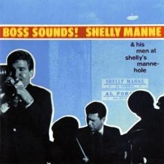Shelly Manne (Шелли Мэнн): Boss Sounds: Shelly Manne & His Men At Shelly's Manne-Hole [Live]