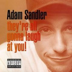 Adam Sandler (Адам Сэндлер): They'Re All Gonna Laugh At You! (RSD2018)