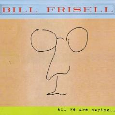 Bill Frisell (Билл Фриселл): All We Are Saying - The Lennon Sessions