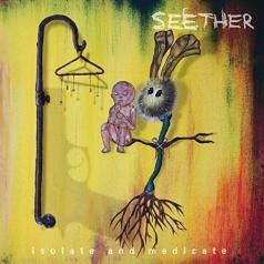 Seether (Сизер): Isolate And Medicate