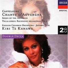 Kiri Te Kanawa (Кири Те Канава): Canteloube: Chants d'Auvergne/Villa-Lobos: Bachian