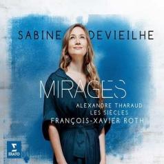 Sabine Devieilhe (Сабине Девиеле): Mirages: Opera Arias & Songs