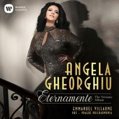 Angela Gheorghiu (Анджела Георгиу): Eternamente (The Verismo Album)