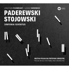 Sinfonia Iuventus: Paderewski: Piano Concerto & Stojowski: Symphonic Rhapsody