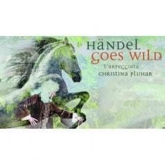 Christina Pluhar (Кристина Плюхар): Handel Goes Wild