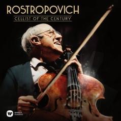 Mstislav Rostropovitch (Мстислав Ростропович): Cellist Of The Century (Compilation)