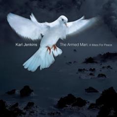 Karl Jenkins (Карл Дженкинс): The Armed Man: A Mass For Peace (RSD2018)