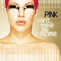P!nk (Пинк): Can'T Take Me Home