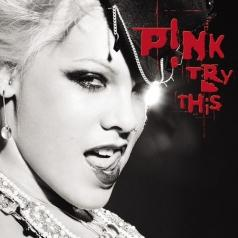 P!nk (Пинк): Try This
