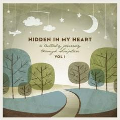 Scripture Lullabies: Hidden In My Heart (A Lullaby Journey Through Scripture)