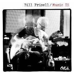 Bill Frisell (Билл Фриселл): Music IS
