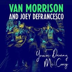 Van Morrison (Ван Моррисон): You're Driving Me Crazy