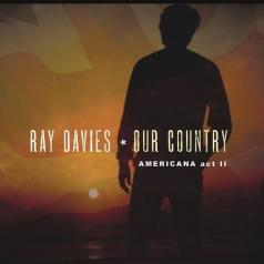 Ray Davies (Рэй Дэвис): Our Country: Americana Act 2