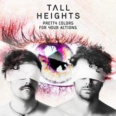 Tall Heights: Pretty Colors For Your Actions