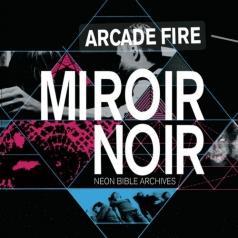 Arcade Fire (Аркаде Фире): Miroir Noir