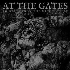 At The Gates (Ат Гейтс): To Drink From The Night Itself