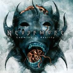 Nevermore (Неверморе): Enemies Of Reality (Re-Mixed & Re-Mastered)