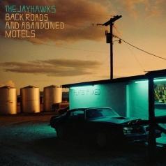 The Jayhawks: Back Roads And Abandoned Motels