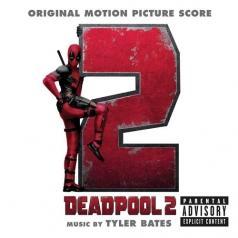 Tyler Bates (Тайлер Бейтс): Deadpool 2 (Ost)