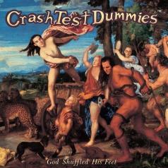 Crash Test Dummies: God Shuffled His Feet (25Th Anniversary)