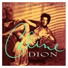 Celine Dion (Селин Дион): The Colour Of My Love (25Th Anniversary)