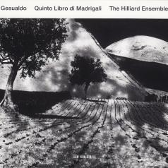 The Hilliard Ensemble (Зе Хиллиард-Ансамбль): Gesualdo: Madrigali