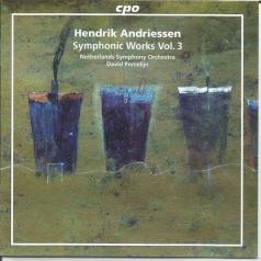 Hendrik Andriessen: Symphonic Works Vol. 3
