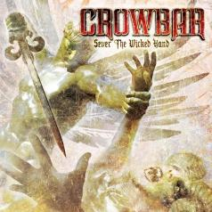 Crowbar (Кроубар): Sever The Wicked Hand