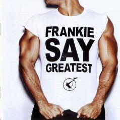 Frankie Goes To Hollywood (Холли Джонс): Frankie Say Greatest