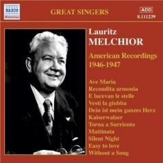Lauritz Melchior (Лауриц Мельхиор): Melchior, Lauritz: American Re