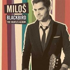Milos Karadaglic (Милош Карадаглич): Blackbird: The Beatles Album