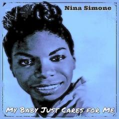 Nina Simone (Нина Симон): My Baby Just Cares For Me